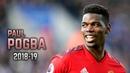 Paul Pogba 2018-19 Dribbling Skills Goals