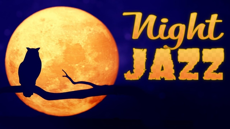 Night Smooth Jazz - Relaxing Background Chill Out Music - SAX Piano Jazz for Sleep, Work Relax