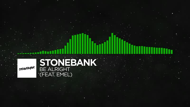 [Hard Dance] - Stonebank - Be Alright (feat. EMEL)
