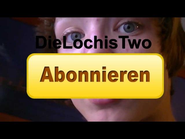 DieLochisTWO! (UNSER 2. KANAL) - ABONNIEREN!
