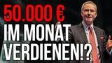 50.000 Euro Brutto MONATLICH!! Mehr Geld verdienen Wie auch DU es SCHAFFST