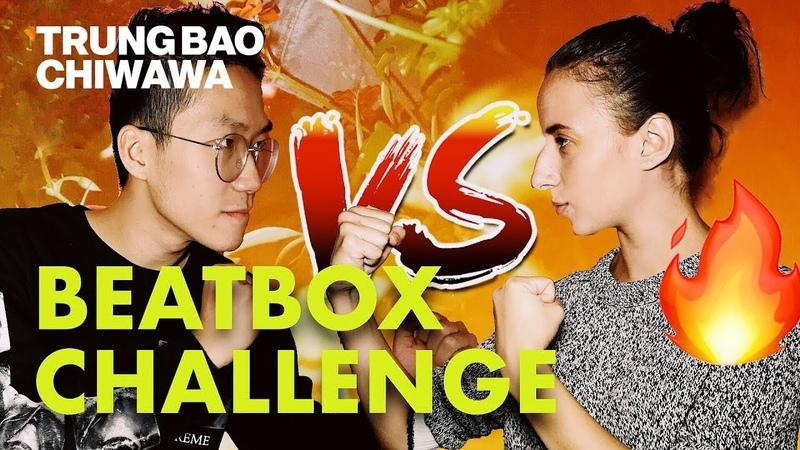 My Girlfriend Can Beatbox Better Than Me 😱 | Beatbox Challenge - Trung Bao Chiwawa
