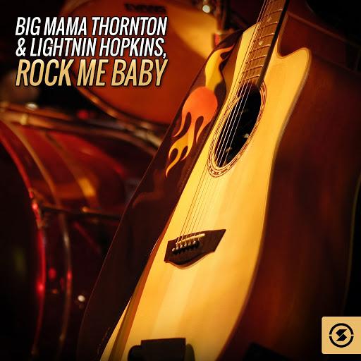 Big Mama Thornton альбом Rock Me Baby