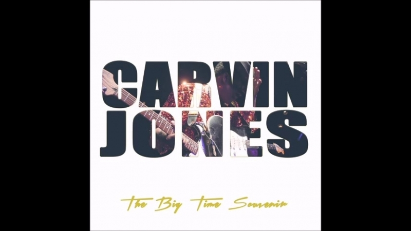 The Carvin Jones2018-Cant You See What Youre Doing