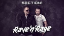 SECTION 1 - RAVE'N'RAGE   EXCLUSIVE PREMIERE 26/04/2019
