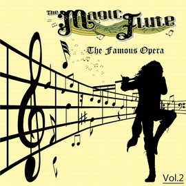 Wolfgang Amadeus Mozart альбом The Famous Operas - The Magic Flute, Vol. 2