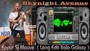 Skynight Avenue Eppur Si Mouve Long Edit Italo Galaxy