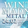 24\02\19 WINTER MADNESS Metal Fest @ROCK HOUSE