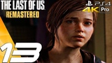 The Last of Us Remastered - Gameplay Walkthrough Part 13 - Attack &amp Ellie Runaway (4K 60FPS) PS4 PRO
