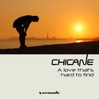 Chicane альбом A Love That's Hard To Find