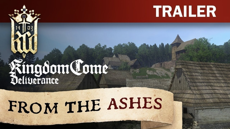 Kingdom Come Deliverance From The Ashes Trailer