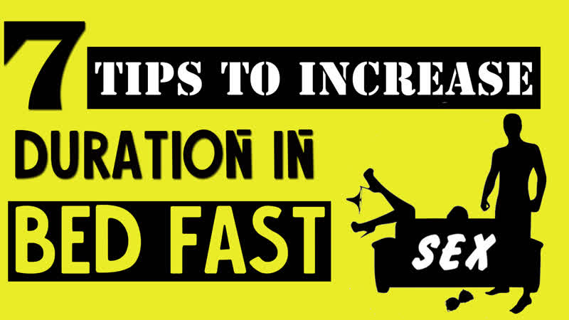7 Tips to Treat Premature Ejaculation Increase Duration in Bed Fast