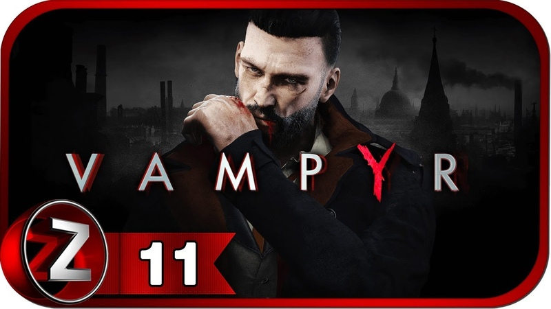 Vampyr Прохождение на русском 11 - Лекарство-пустышка [FullHD|PC]