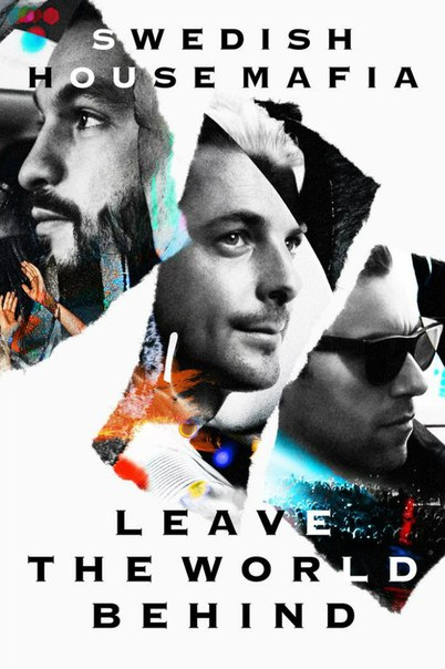 Swedish House Mafia - Leave The World Behind (2014)