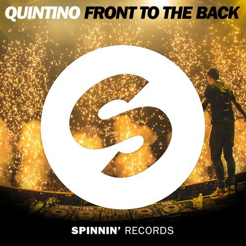 Quintino – Front To The Back (Original Mix)