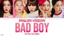 Red Velvet 레드벨벳 'Bad Boy English Version ' LYRICS ENG COLOR CODED 가사