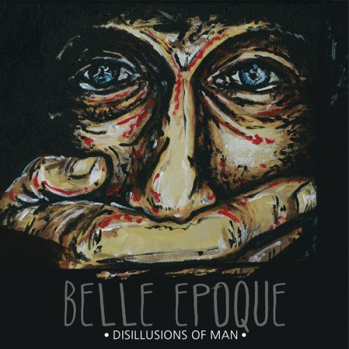 Belle Epoque-Disillusions of Man [EP] (2012)