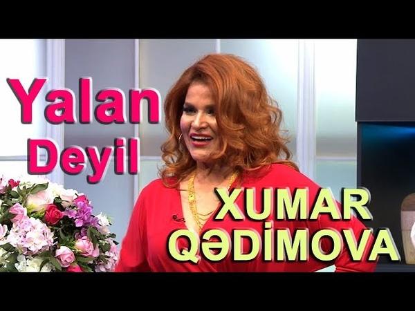 Xumar Qədimova - Yalan deyil (REMİX 2018)