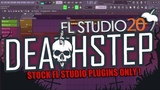 HOW TO MAKE DEATHSTEP | FL STUDIO | STOCK PLUGINS ONLY!