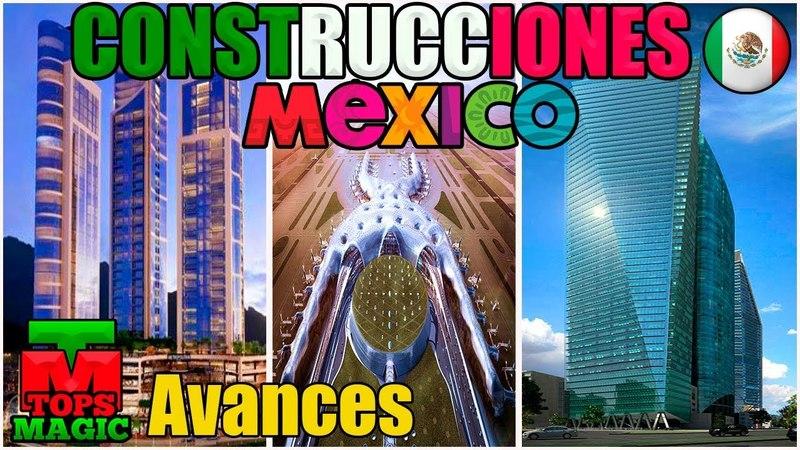 Mexico- Avances Construcciones en Mexico   Junio 2018