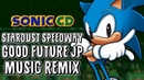 Sonic CD Remix - A Brighter Tomorrow | Stardust Speedway Good Future JP