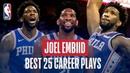 Joel Embiid's Best 25 Career Plays!