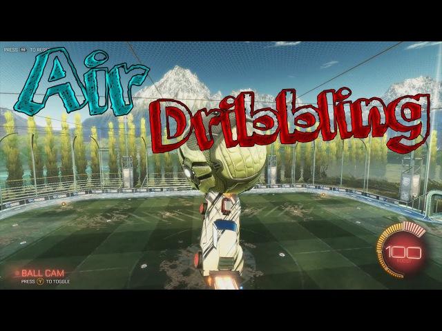 Air Dribbling   Гайд   Rocket League