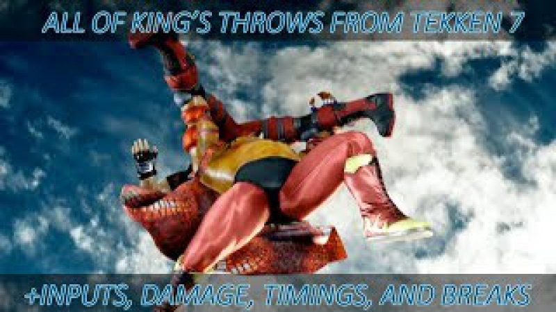 All of King's Throws from Tekken 7 Inputs, Damage, Timing, Chain Route Maps and Breaks
