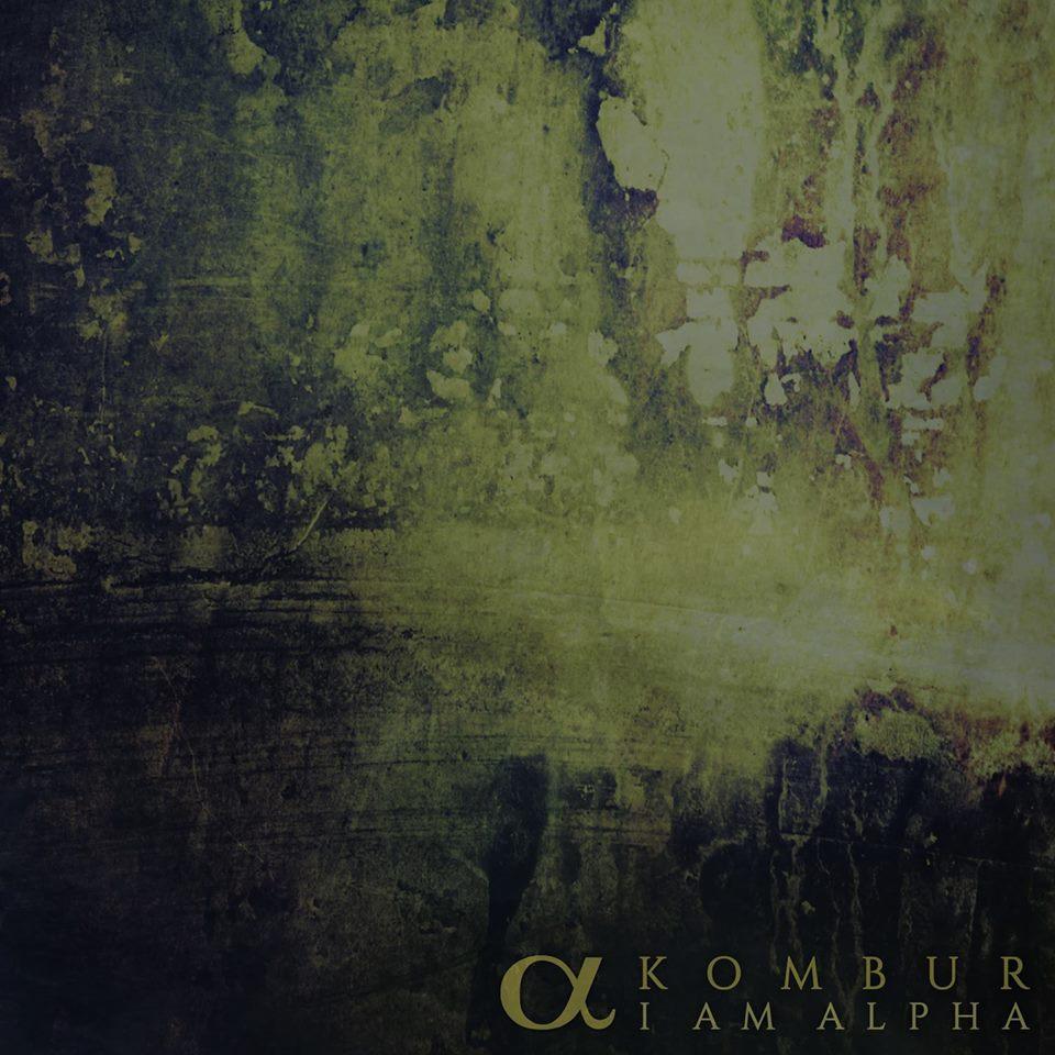 Kombur - I Am Alpha (2015)