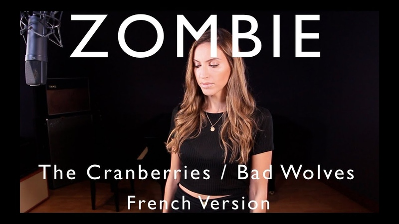 ZOMBIE ( FRENCH VERSION ) THE CRANBERRIES BAD WOLVES ( SARAH COVER )