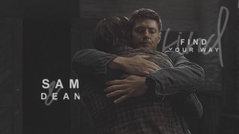 Sam dean || find your way.