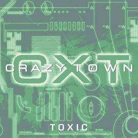 Crazy Town альбом Toxic