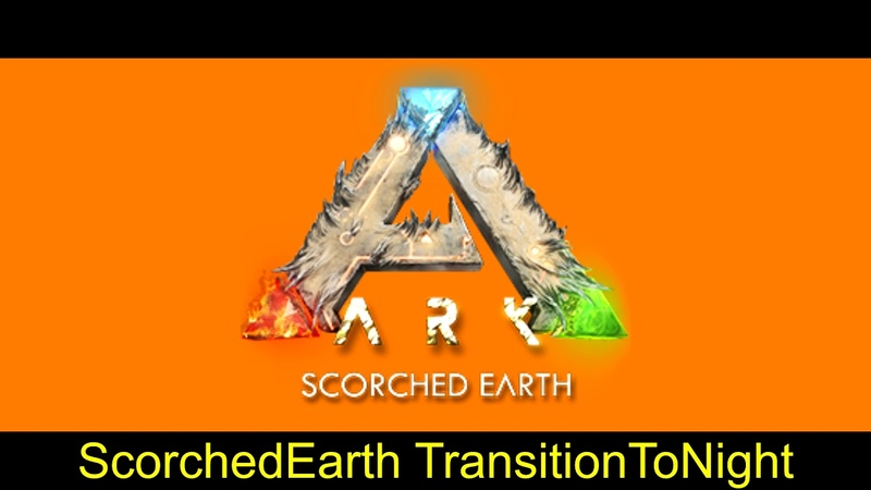 Ark Survival Evolved ScorchedEarth OST Transition Morning, Night and Noon