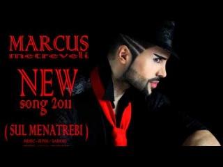 MARCUS METREVELI ( NEW SONG 2011 / MUSIC - FIVOS. ) ( SUL MENATREBI )