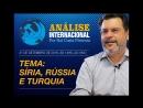 Análise Internacional nº19 Síria Rússia e Turquia