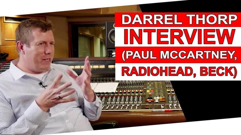 Interview w Darrell Thorp- 7x Grammy Winner (Paul McCartney, Beck, Radiohead) - Warren Huart