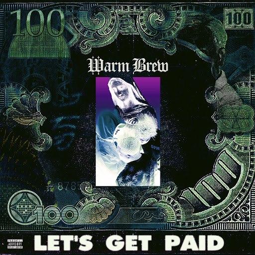 Warm Brew альбом Let's Get Paid