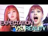 BLACKPINK Expectation Vs. Reality