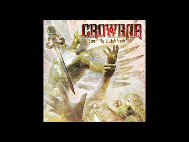 C R O W B A R Sever The Wicked Hand (Full Album)
