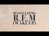 Beyonce - Wake Up (R.E.M by Ariana Grande)