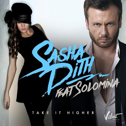 Sasha Dith альбом Take It Higher (feat. Solomina)
