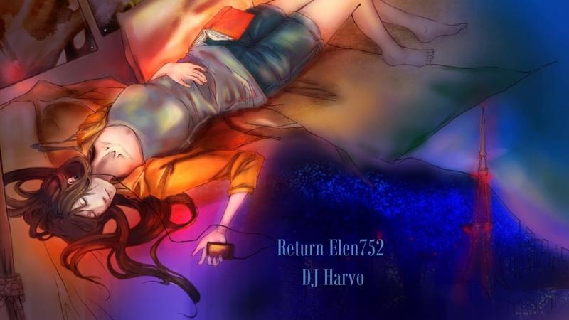 DJ Harvo - Return Elen752 (Original mix) 2018
