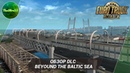 [ETS 2] ОБЗОР BEYOND THE BALTIC SEA DLC