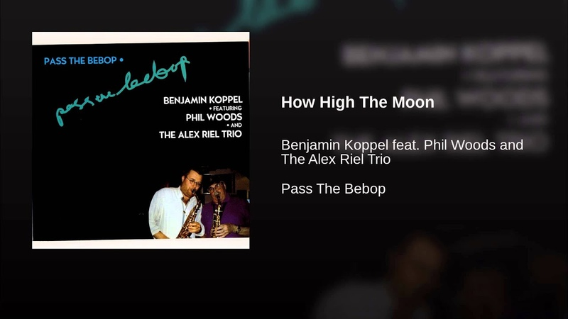 Benjamin Koppel Phil Woods and The Alex Riel Trio - How High The Moon