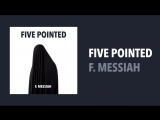 FIVE POINTED - F. MESSIAH