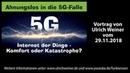 Ahnungslos in die 5G-Falle – Komfort oder Katastrophe? Vortrag von Ulrich Weiner