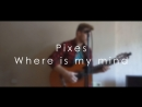 Pixes - Where is my mind Beatbox Loop Cover