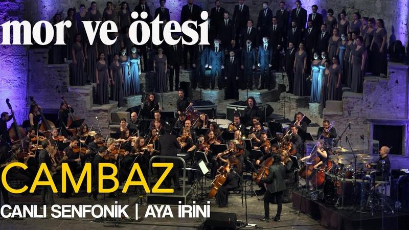 Mor ve ötesi 'Cambaz' Canlı Senfonik Aya İrini Official Video