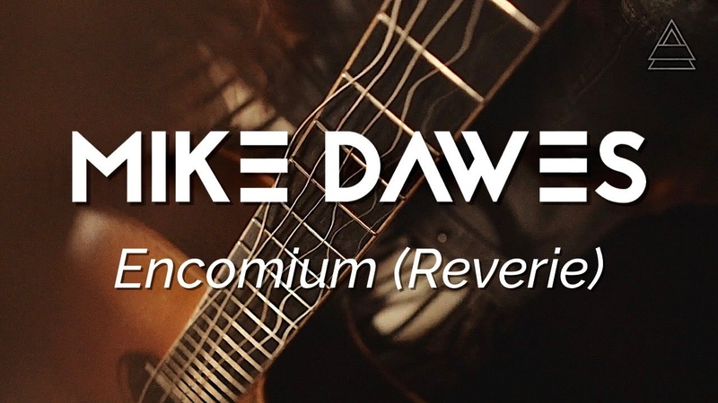 Mike Dawes - Encomium (Reverie) - Solo Guitar
