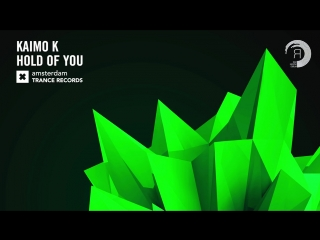Kaimo K - Hold of You (Amsterdam Trance) + LYRICS